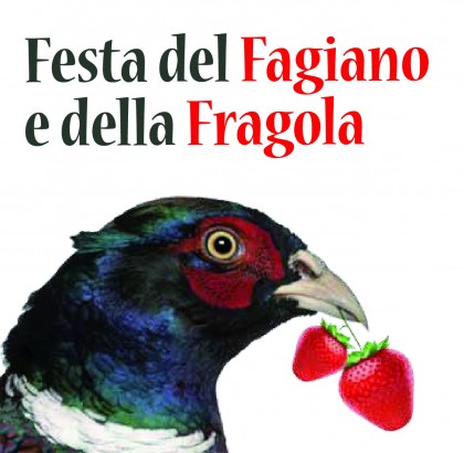 Festa del Fagiano e della Fragola: ecco il programma
