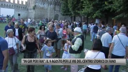 """""""In Gir Per Fan"""": il 9 agosto per le vie del centro storico di Fano – VIDEO"""