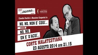 """Fano: """"No, no, non è così…"""" sabato 23 agosto alla Corte Malatestiana – VIDEO"""