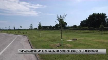 """""""Nessuna rivalsa"""". Il 29 agosto inaugurazione del Parco dell'Aeroporto – VIDEO"""