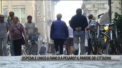 Ospedale unico a Fano o a Pesaro? I pareri dei cittadini – VIDEO