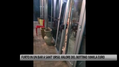 Terzo furto in un anno nello stesso bar a Sant'Orso. Valore del bottino 10.000€ – VIDEO
