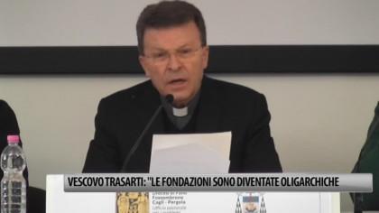 """Vescovo Trasarti: """"Le fondazioni sono diventate oligarchiche"""" – VIDEO"""