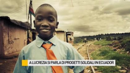 A Lucrezia si parla di progetti solidali in Ecuador – VIDEO