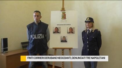 Finti corrieri derubano negozianti, denunciati tre napoletani – VIDEO