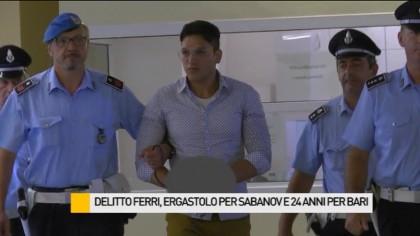 Delitto Ferri, ergastolo per Sabanov e 24 anni per Bari – VIDEO