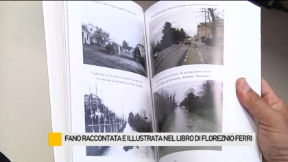 Fano raccontata e illustrata in un libro di Florenzio Ferri – VIDEO