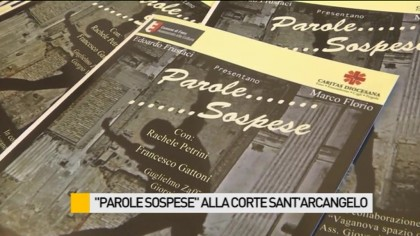 """Parole sospese"" alla Corte Sant'Arcangelo – VIDEO"