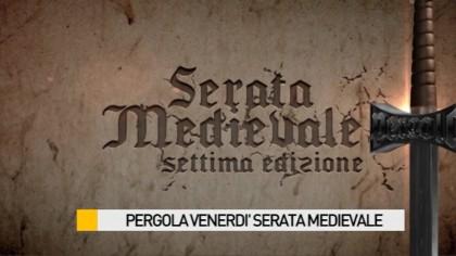 "A Pergola venerdi' la ""Serata Medievale"" – VIDEO"