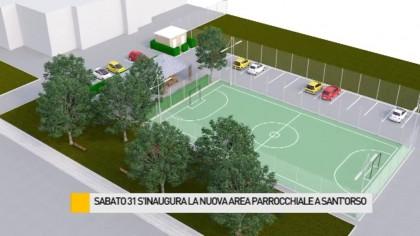 Sabato 31 inaugura la nuova area parrocchiale a Sant'Orso – VIDEO