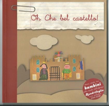 """Si presenta il 17 il libro """"OH CHE BEL CASTELLO"""", ideato dai bimbi della scuola """"Quadrifoglio"""""""