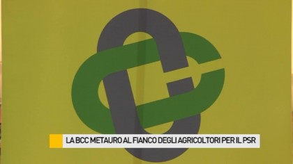 La BCC del Metauro al fianco degli agricoltori per il Piano di Sviluppo Rurale – VIDEO