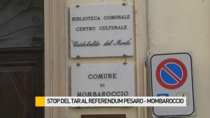 Stop del Tar delle Marche al referendum Pesaro-Mombaroccio – VIDEO