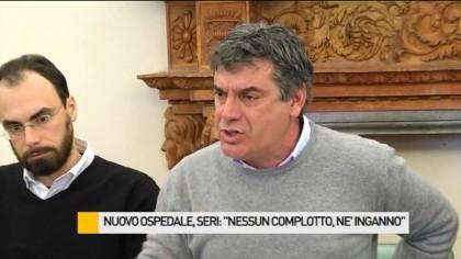 "Nuovo ospedale, sindaco Seri: ""Nessun complotto, né inganno"" – VIDEO"