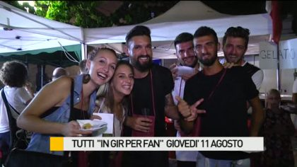 "Tutti ""In gir per Fan"" giovedì 11 agosto – VIDEO"