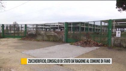 Ex zuccherificio, Consiglio di Stato dà ragione al Comune di Fano  – VIDEO