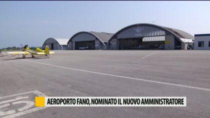 Aeroporto di Fano, nominato il nuovo amministratore – VIDEO