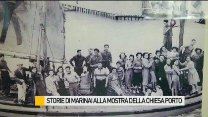 Storie di marinai e non solo alla mostra della Chiesa del Porto – VIDEO