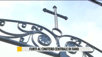 Furti al cimitero centrale di Fano – VIDEO