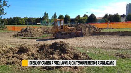 Lavori, partono due nuovi cantieri: al Cimitero del Ferretto e a San Lazzaro di Fano – VIDEO