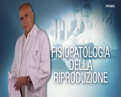 Missione Salute – Fisiopatologia della Riproduzione