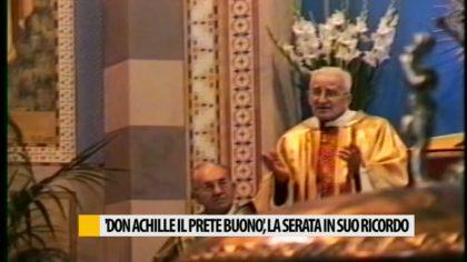 Don Achille, il prete buono. Una serata per ricordarlo – VIDEO