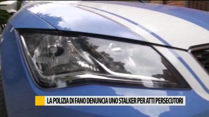 La Polizia di Fano denuncia stalker per atti persecutori – VIDEO