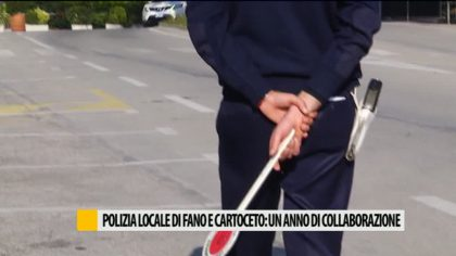 Polizia Municipale di Fano e Cartoceto: prolungato l'accordo di collaborazione – VIDEO