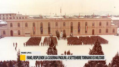 Fano, risplende la Caserma Paolini. A settembre tornano gli ex militari – VIDEO