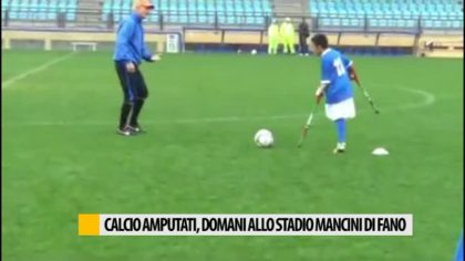 Calcio amputati, partita allo stadio Mancini di Fano – VIDEO