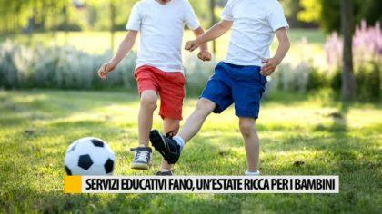Servizi educativi Fano, un'estate ricca per i bambini – VIDEO