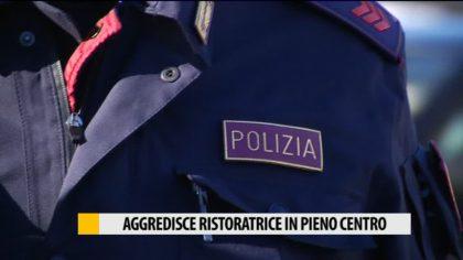 Aggredisce la proprietaria di un ristorante. Fanese arrestato dalla Polizia – VIDEO
