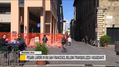 Pesaro, lavori in via San Francesco, Belloni tranquillizza i negozianti