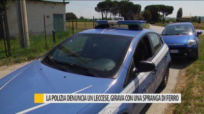 La polizia denuncia un leccese, girava con una spranga di ferro