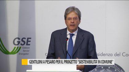 """Gentiloni a Pesaro per il progetto """"sostenibilità in comune"""""""