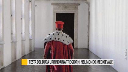 Festa del duca a Urbino, una 3 giorni nel mondo medioevale