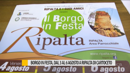 BORGO IN FESTA, dal 3 al 6 agosto a Ripalta di Cartoceto – VIDEO