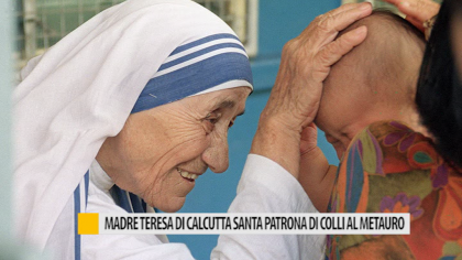 Madre Teresa di Calcutta Santa Patrona di Colli al Metauro – VIDEO