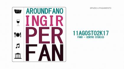 AROUND FANO Ingir Per Fan (11 agosto 2017)