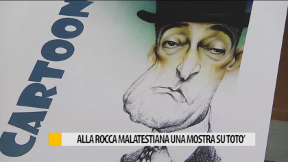 Alla Rocca Malatestiana una mostra su Totò – VIDEO