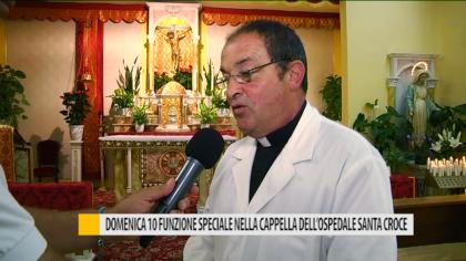 Domenica 10 funzione speciale nella cappella dell'ospedale Santa Croce – VIDEO
