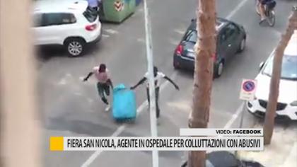 Fiera San Nicola, un agente in ospedale colluttazioni con gli abusivi – VIDEO