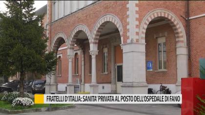 Fratelli d'Italia, sanità privata al posto dell'ospedale di Fano – VIDEO