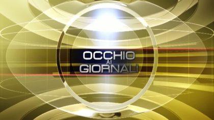 Occhio ai GIORNALI 17/04/2018