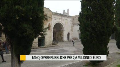 Fano, opere pubbliche per 2,6 milioni di euro – VIDEO