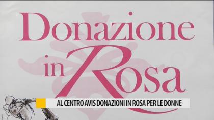 """Al centro AVIS """"Donazioni in Rosa"""" per le donne – VIDEO"""