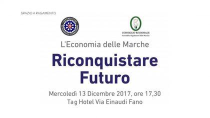 Riconquistare il futuro, convegno sull'economia Marchigiana (13 dicembre 2017)