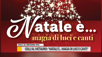 "Colli al Metauro: ""Natale è… magia di luci e canti"" – VIDEO"
