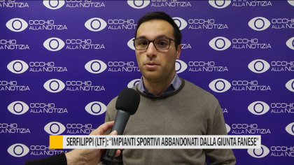 """Serfilippi (LTF): """"Impianti sportivi abbandonati dalla giunta fanese"""" – VIDEO"""