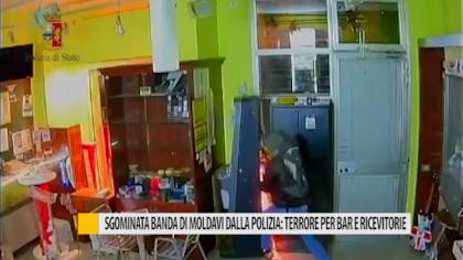 Sgominata banda di Moldavi dalla Polizia: terrore per bar e ricevitorie – VIDEO